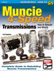 Muncie 4-Speed Transmissions: How to Rebuild and Modify