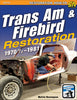 Trans Am & Firebird Restoration: 1970-1/2 - 1981