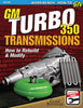 GM Turbo 350 Transmissions: How to Rebuild and Modify