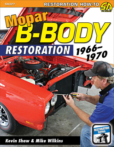 Mopar B-Body Restoration: 1966-1970