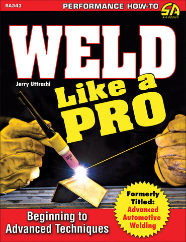 Image of Weld Like a Pro: Beginning to Advanced Techniques