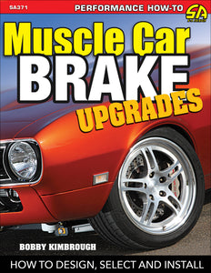 Muscle Car Brake Upgrades: How to Design, Select, and Install