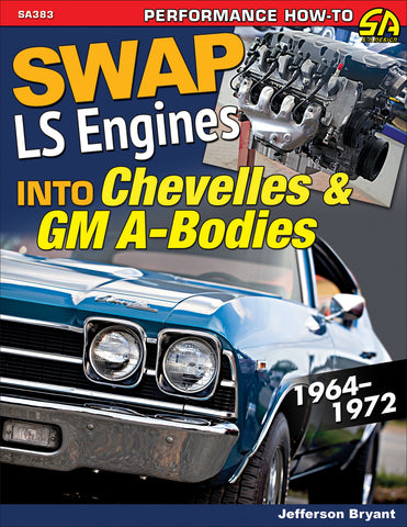 Swap LS Engines into Chevelles & GM A-Bodies: 1964-1972