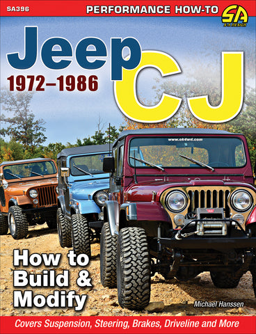 Jeep CJ 1972-1986: How to Build & Modify
