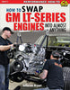 How to Swap GM LT-Series Engines into Almost Anything