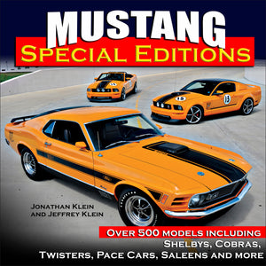 Mustang Special Editions: Over 500 Models Including Shelbys, Cobras, Twisters, Pace Cars, Saleens and more