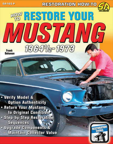 How to Restore Your Mustang 1964 1/2-73