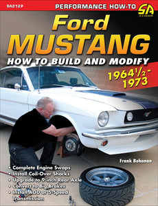 Ford Mustang 1964 1/2 - 1973: How to Build & Modify