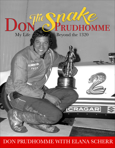 "Don ""The Snake"" Prudhomme: My Life Beyond the 1320"