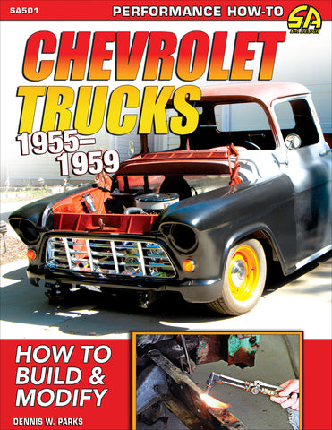 Chevrolet Trucks 1955–1959: How to Build & Modify