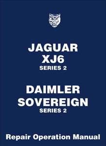 Jaguar XJ6 Series 2 & Daimler Sovereign Series 2 Repair Operation Manual
