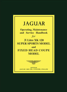 Jaguar 3.5 Litre XK120 Super Sports & Fixed Head Coupe Owner's Handbook