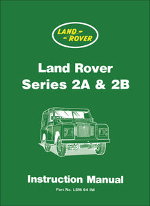 Land Rover Series 2A & 2B Instruction Manual
