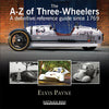 The A-Z of Three-Wheelers: A definitive reference guide since 1769
