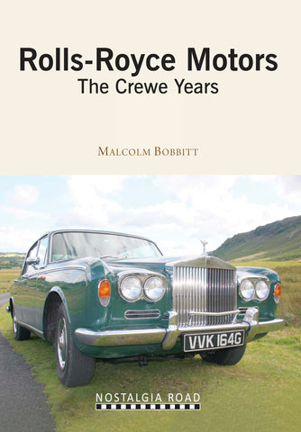 Rolls Royce Motors: The Crewe Years