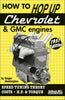 How to Hop Up Chevrolet & GMC Engines: Speed Tuning, Theory, Costs, Horsepower and Torque