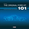The Original Ford GT 101: How the first GT came into existence – and how it was recreated