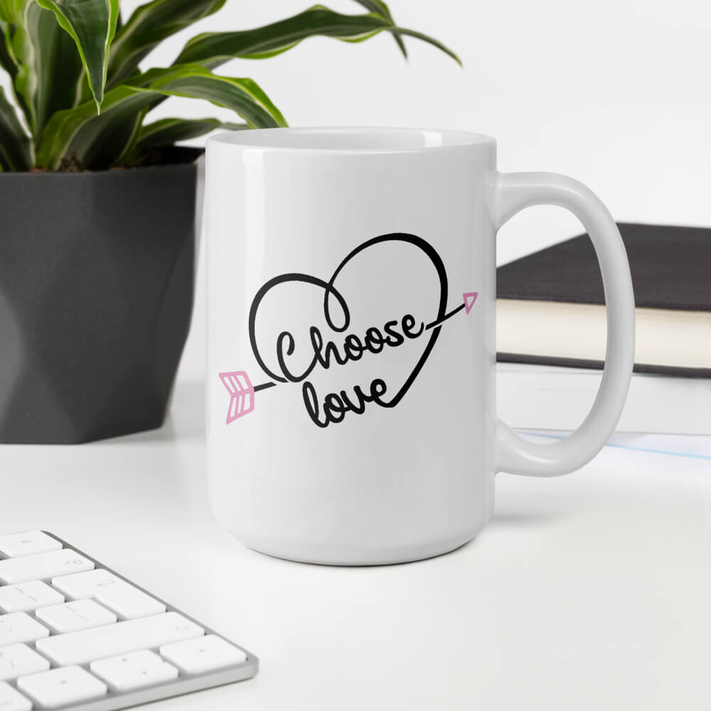Choose Love Coffee Mug - Path Made Clear