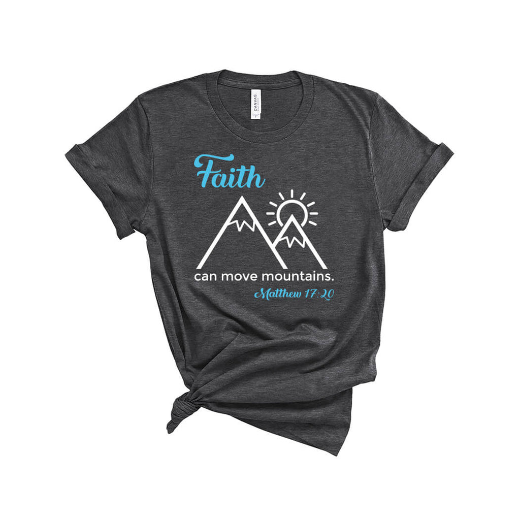 Faith Can Move Mountains T-Shirt Dark Heather Grey - Path Made Clear