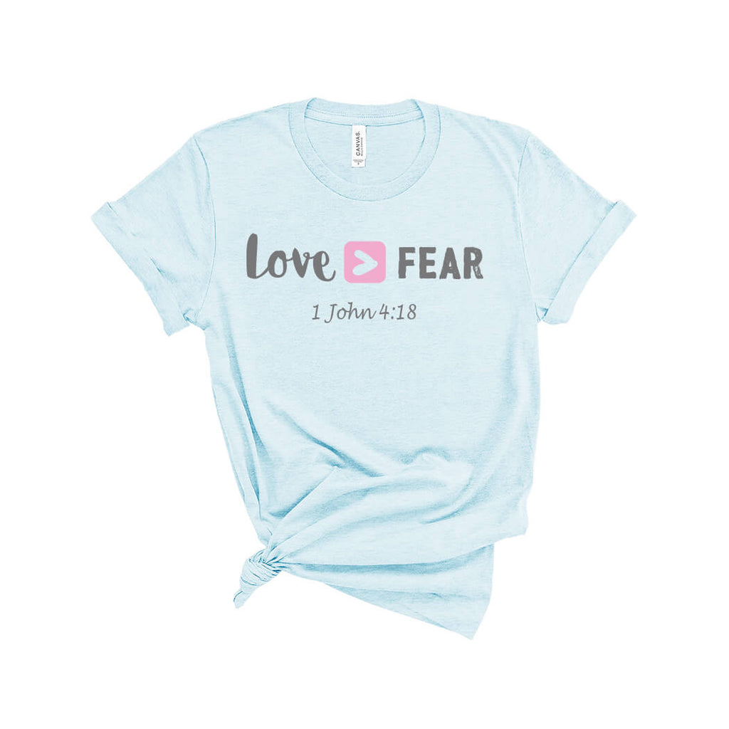 Love Over Fear T-Shirt Ice Blue - Path Made Clear