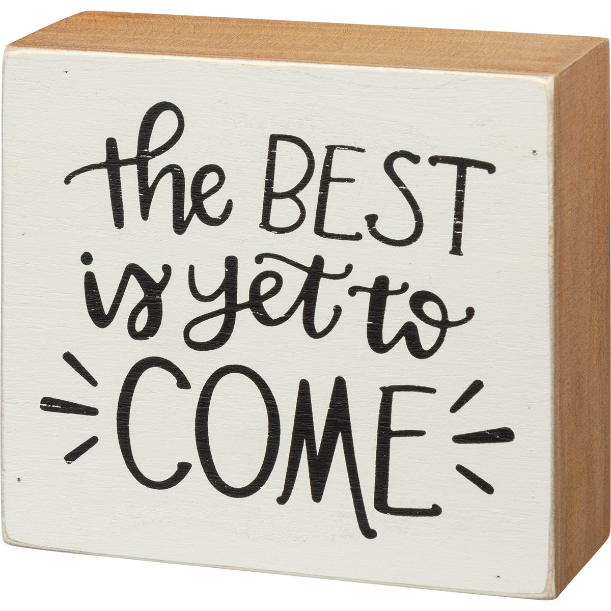 Box Sign - The Best Is Yet To Come