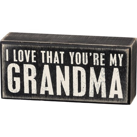 Box Sign - Love You're My Grandma