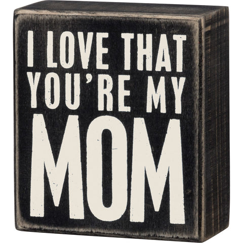 Box Sign - Love You're My Mom