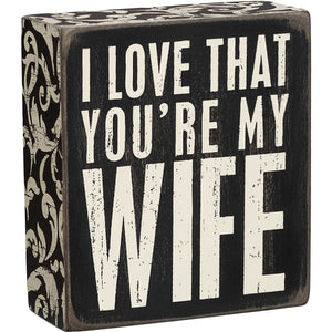 Box Sign - My Wife