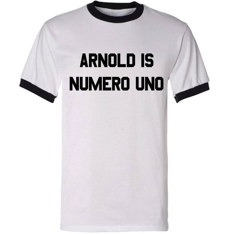 """Arnold is Numero Uno"" - T-Shirt"