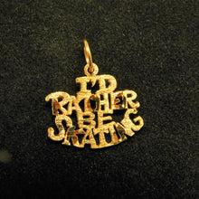 Load image into Gallery viewer, 14K Gold 'I'd Rather Be Skating'Charm