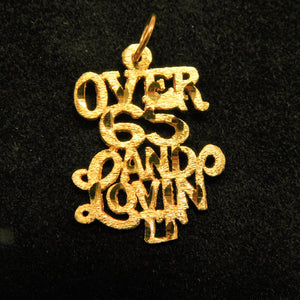 14K Gold Charm 'Over 65 and Loving it'
