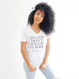 Please Don't Touch My Hair T-Shirt