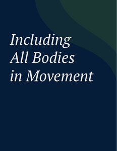 Including All Bodies in Movement
