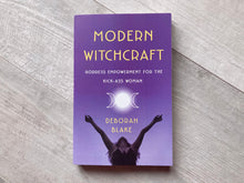 Load image into Gallery viewer, Modern Witchcraft: Goddess Empowerment for the Kick-Ass Woman