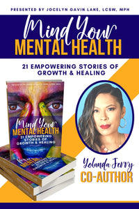 Mind Your Mental Health: 21 Empowering Stories of Growth & Healing