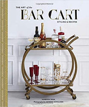 Load image into Gallery viewer, The Art of the Bar Cart: Styling & Recipes