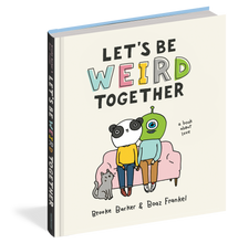 Load image into Gallery viewer, Let's Be Weird Together: A Book About Love
