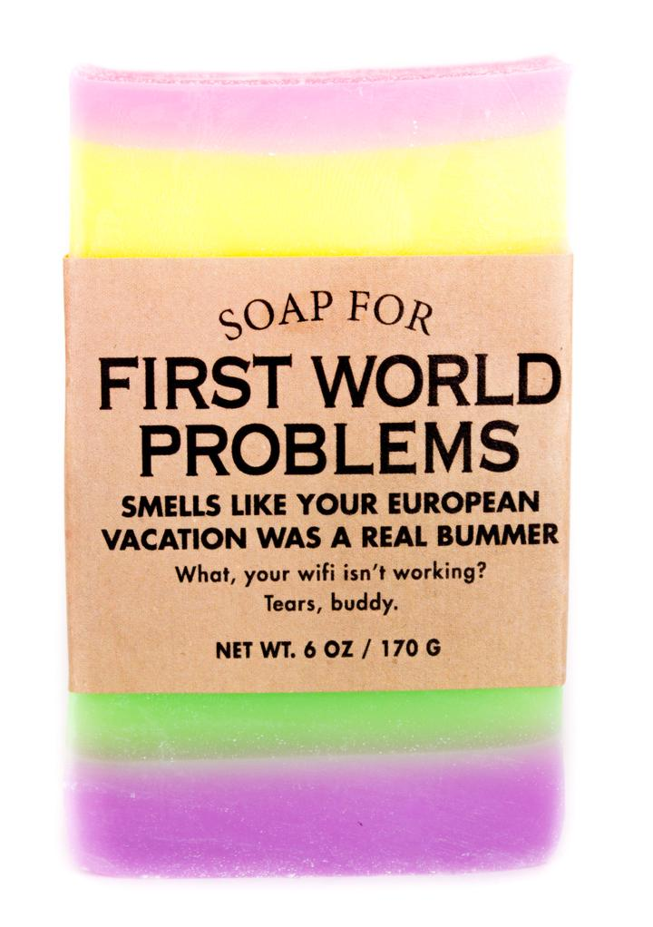 Soap- First World Problems