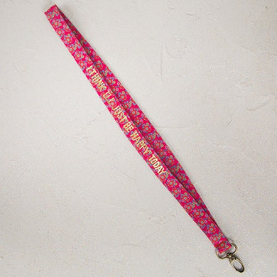 I Think I'll Just Be Happy Today Neoprene Lanyard