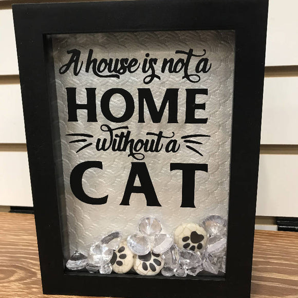 A HOUSE IS NOT A HOME WITHOUT A CAT SHADOW BOX - HandmadeSask
