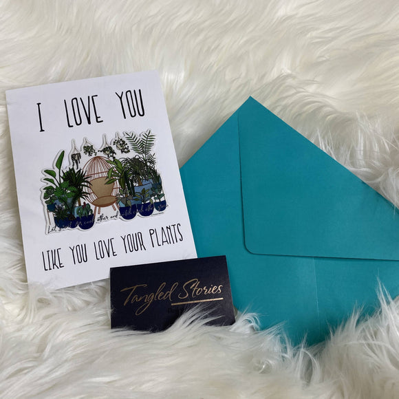 ILY Like You Love Your Plants Card - HandmadeSask