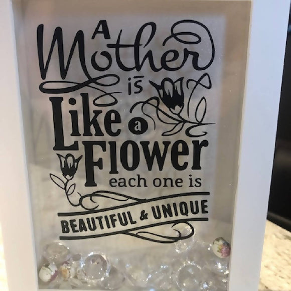 A Mother is like a Flower Shadow Box - HandmadeSask