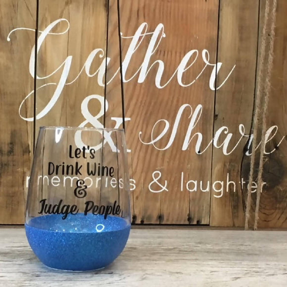 Drink Wine & Judge People Glitter Stemless - HandmadeSask