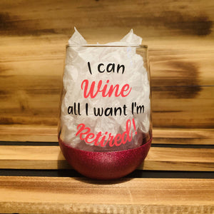 I Can Wine all I Want Glitter Stemless - HandmadeSask