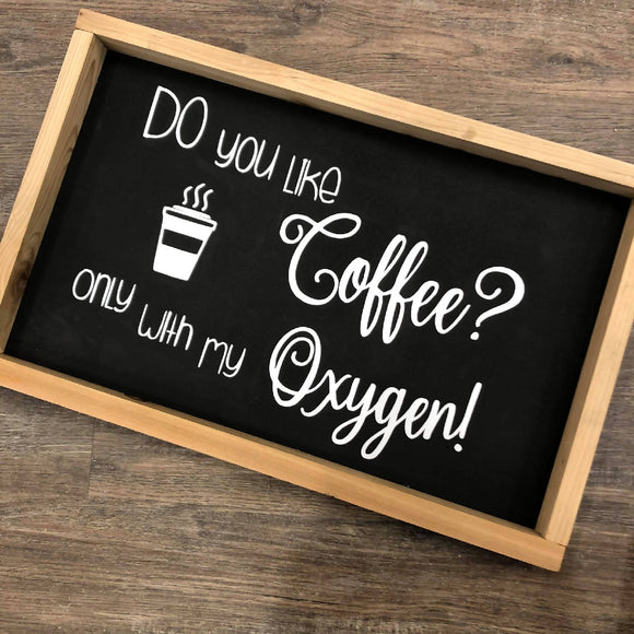 Do you like Coffee Sign - HandmadeSask