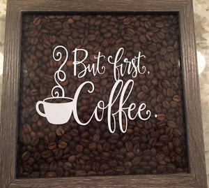 BUT FIRST COFFEE SHADOW BOX - HandmadeSask