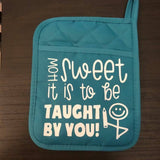 Taught by You Pot Holders