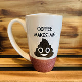 Coffee makes me poop Glitter Mug - HandmadeSask