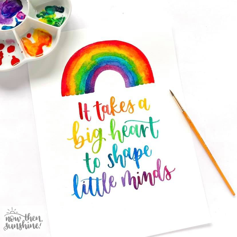 It takes a big heart to shape little minds - Rainbow Greetings Card - Now Then Sunshine!