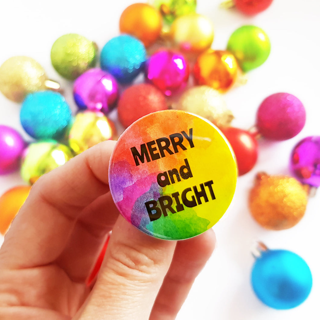 Merry and Bright Rainbow Christmas Badge - Life is Better in Colour